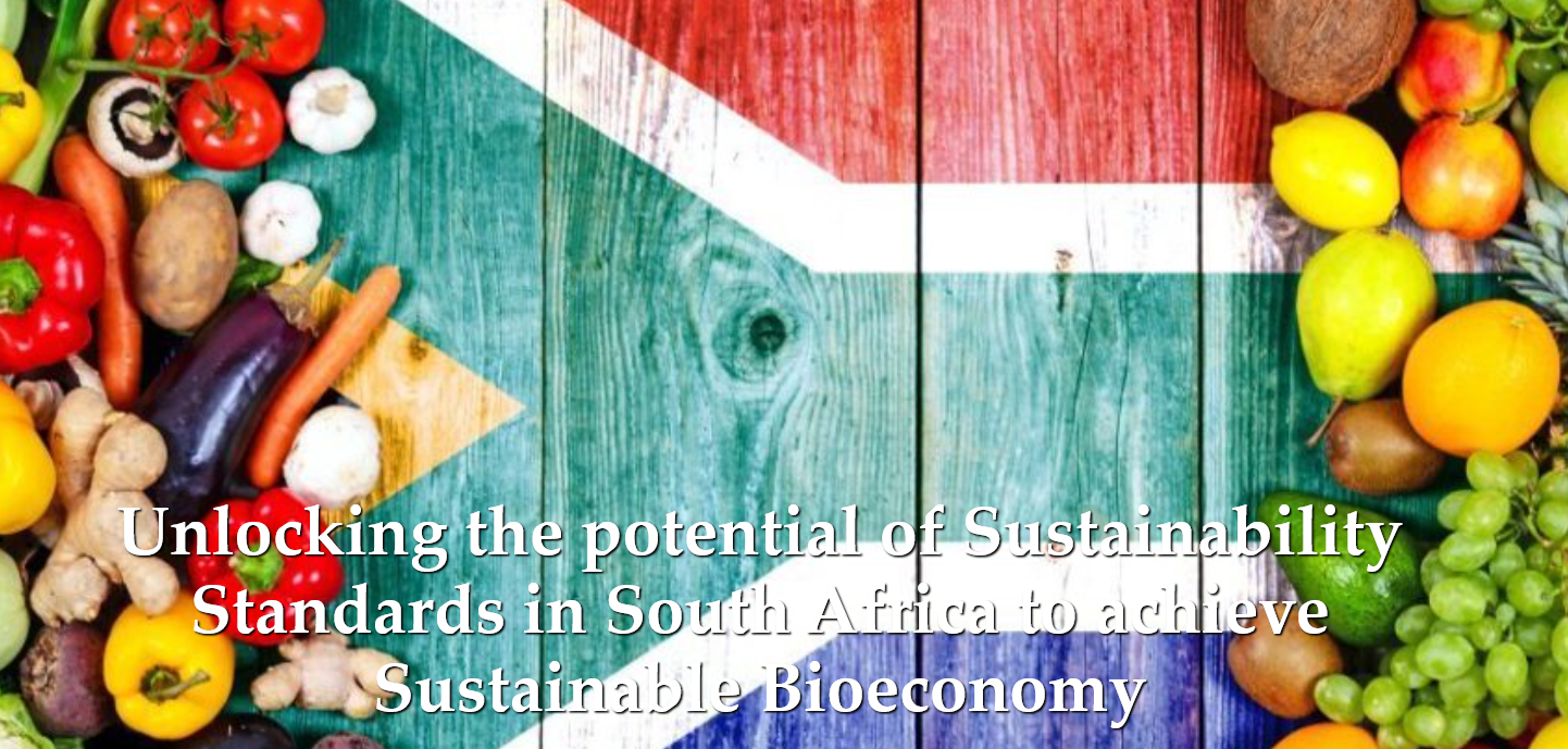 Unlocking the potential of Sustainability Standards in South Africa to achieve Sustainable Bioeconomy